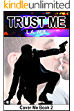 Trust Me (Cover Me Book 2)