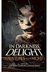 In Darkness, Delight: Creatures of the Night Kindle Edition
