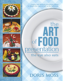 Cooking to the image a plating handbook kindle edition by elaine the art of food presentation the eye also eats fandeluxe Image collections