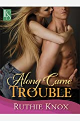 Along Came Trouble (Camelot Series): A Loveswept Contemporary Romance Kindle Edition