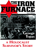 The Iron Furnace: A Holocaust Survivor's Story (New Edition)