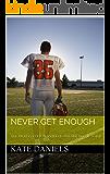 Never Get Enough (Enough Series Book 1)
