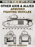 Other Axis and Allied Armored Fighting Vehicles: World War II AFV Plans (World War II Afv Plans) (World War 2 AFV Plans)