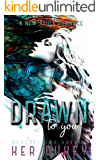 Drawn to you (English Edition)