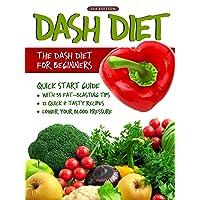 DASH Diet (2nd Edition): The DASH Diet for Beginners - DASH Diet Quick Start Guide...