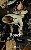 Delphi Complete Works of Hieronymus Bosch (Illustrated) (Delphi Masters of Art Book 40)