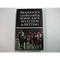 """Braddock's Complete Guide to Horse Race Selection and Betting: With Statistical Information by """"Racing Post"""""""