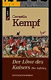 Der Löwe des Kaisers: Der Aufstieg (Löwen-Reihe 1)