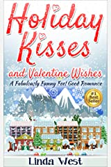 Holiday Kisses and Valentine Wishes: A Fabulous Feel Good Holiday Romance (Christmas Love on Kissing Bridge Mountain Book 2) Kindle Edition