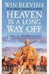 Heaven Is a Long Way Off: A Novel of the Mountain Men (Rendezvous Book 4) Kindle Edition