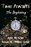Time Awaits: The Beginning