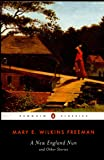 A New England Nun And Other Stories (Penguin Classics S.)