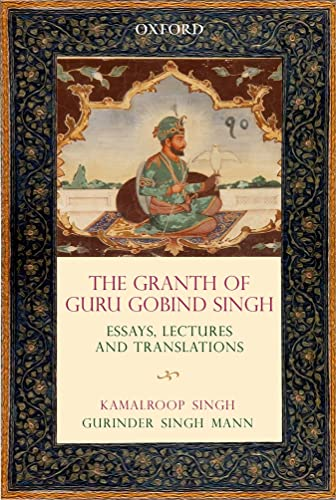 The Granth of Guru Gobind Singh: Essays; Lectures; and Translations