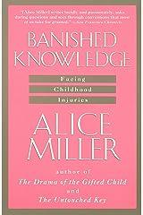 Banished Knowledge: Facing Childhood Injuries Paperback