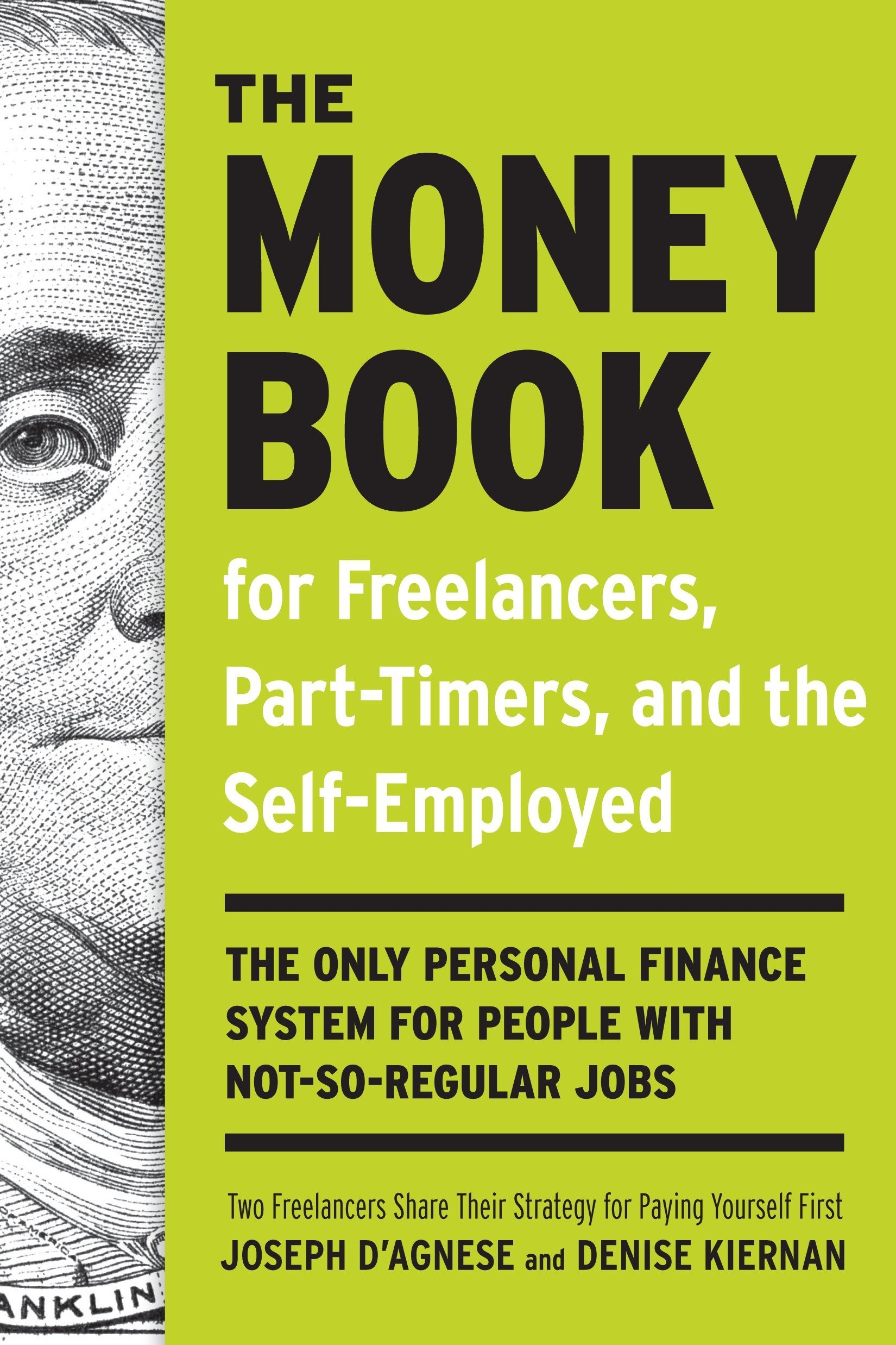 The Money Book for Freelancers, Part-Timers, and the Self-Employed: The  Only Personal Finance System for People with Not-So-Regular Jobs: Joseph  D'Agnese, ...