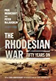 The Rhodesian War: Fifty Years On [From UDI
