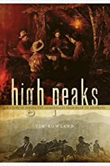 High Peaks: A History of Hiking the Adirondacks from Noah to Neoprene Kindle Edition