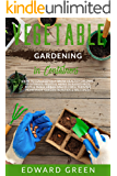 Vegetables Gardening in Containers: How to successfully grow healthy organic vegetables, fruits & herbs in raised beds, pots and small urban spaces for ... homemade garden in patios & balconies