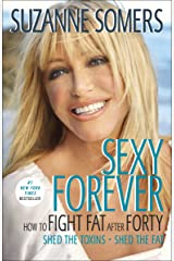 Sexy Forever: How to Fight Fat after Forty Paperback