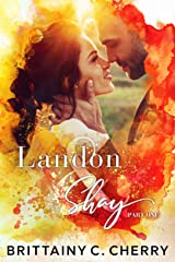 Landon & Shay - Part One: (The L&S Duet Book 1) Kindle Edition