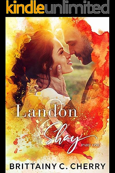 Landon Shay Part One The L S Duet Book 1 Kindle Edition By Cherry Brittainy Literature Fiction Kindle Ebooks Amazon Com