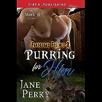 Purring for Him [Ferocious Felines 3] (Siren Publishing Classic ManLove) (English Edition)
