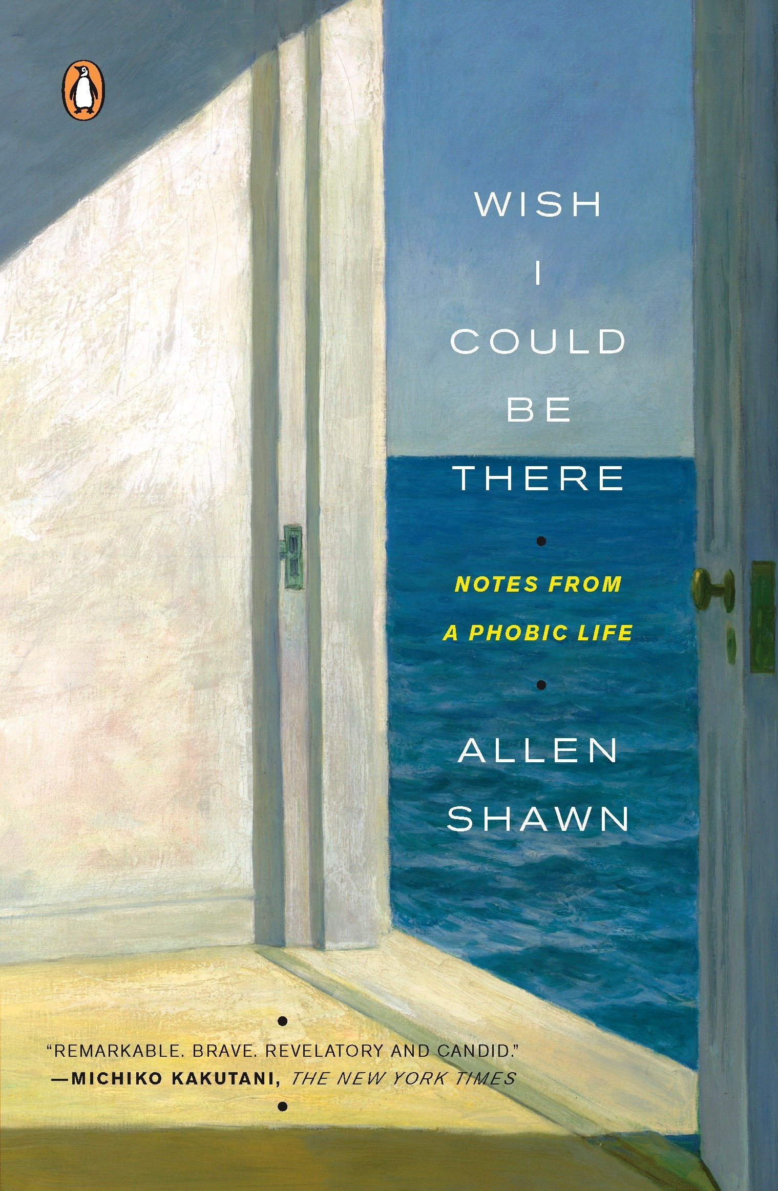 Wish I Could Be There: Notes from a Phobic Life: Allen Shawn ...