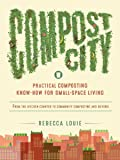 Compost City: Practical Composting Know-How for