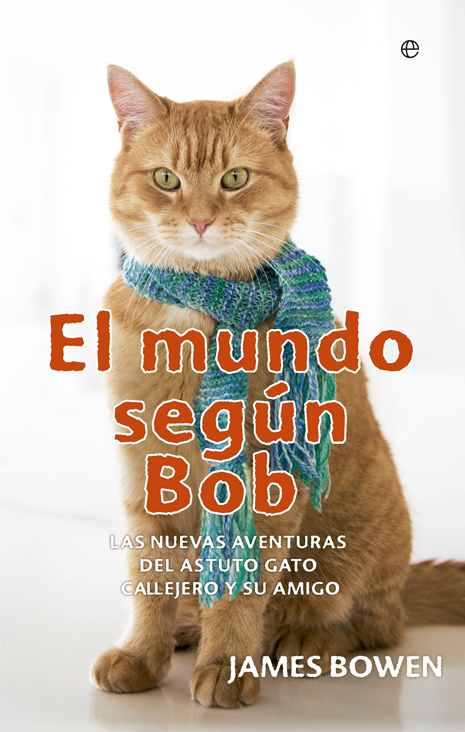 El Mundo Según Bob (Fuera de colección): Amazon.es: James Bowen, Paz  Pruneda Gonzalvez: Libros