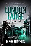 London Large - Way Past Evil: Detective Hawkins Crime Thriller Series (London Large Hard-Boiled Crime Series)