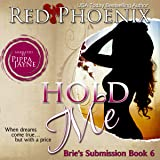 Hold Me: Brie's Submission, Book 6