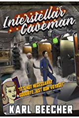 Interstellar Caveman: A Funny Sci-fi Space Adventure Kindle Edition