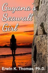 Guyana's Seawall Girl Kindle Edition