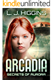 Arcadia (Secrets of Aurora Book 3)