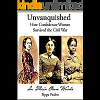Unvanquished: How Confederate Women Survived the Civil War