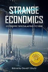 Strange Economics: Economic Speculative Fiction Kindle Edition