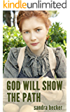 God will Show the Path (The Amish Bylers follow God's will Book 3)