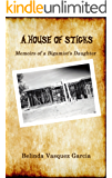 A House of Sticks (Memoirs of a BIGAMIST'S DAUGHTER Book 1)