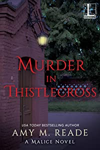 Murder in Thistlecross (A Malice Novel)