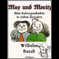 Max und Moritz - Eine Bubengeschichte in sieben Streichen: Vollständige und kolorierte Fassung (Wilhelm Busch bei Null… book cover