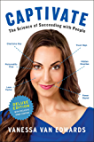 Captivate Deluxe: The Science of Succeeding with People