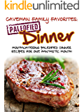 Mouthwatering Paleofied Dinner Recipes For One Fantastic Month (Family Paleo Diet Recipes, Caveman Family Favorite Cookbooks Book 3)