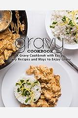 Gravy Cookbook: A Gravy Cookbook with Easy Gravy Recipes Kindle Edition
