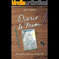 Diario de Mami: Escenas cotidianas de una mamá del siglo XXI