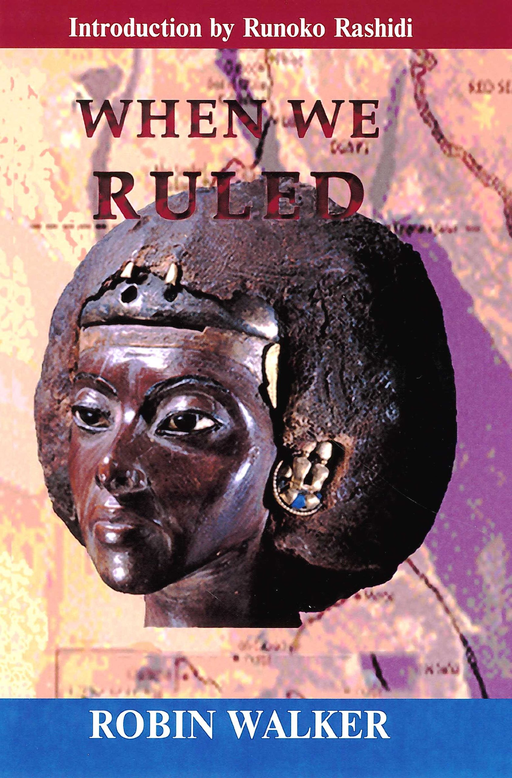 When We Ruled: The Ancient and Mediaeval History of Black Civilisations PDF