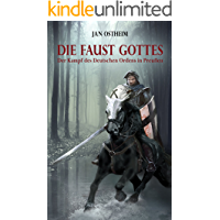 Die Faust Gottes: Der Kampf des Deutschen Ordens in Preußen