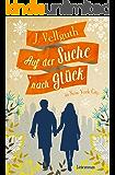 Auf der Suche nach Glück in New York City (German Edition)