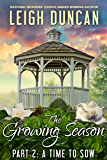 The Growing Season: Part 2: A Time to Sow