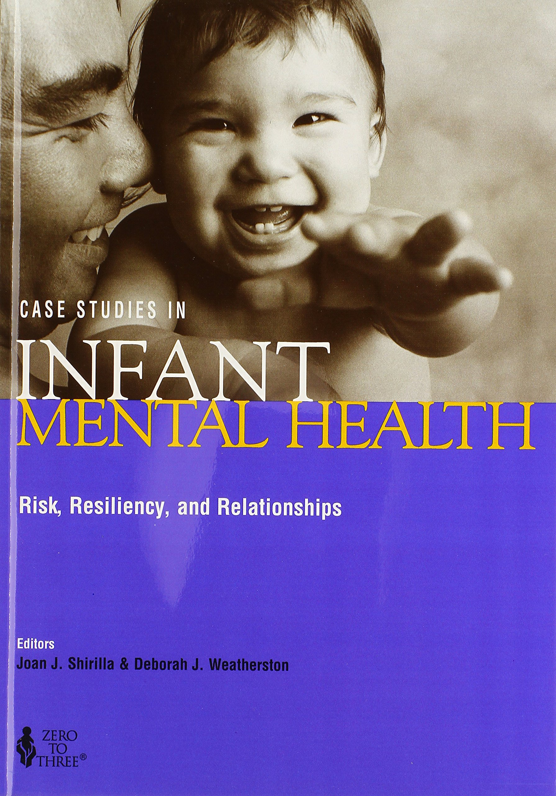 Case Studies in Infant Mental Health: Risk, Resiliency, and Relationships pdf