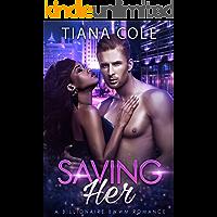 Saving Her:  A BWWM Romance